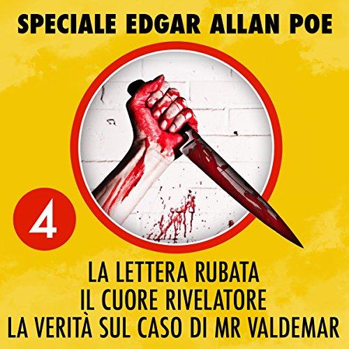 La lettera rubata / Il cuore rivelatore / La verità sul caso di Mr. Valdemar (Speciale Edgar Allan Poe 4)  Audiolibri