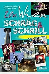 20 x Wien schräg & schrill: Über 200 Ideen für Stadtentdecker Taschenbuch