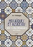 Mosaïques et azulejos - 100 coloriages anti-stress