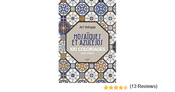 Mosaiques Et Azulejos 100 Coloriages Anti Stress Amazon Fr Sylvie