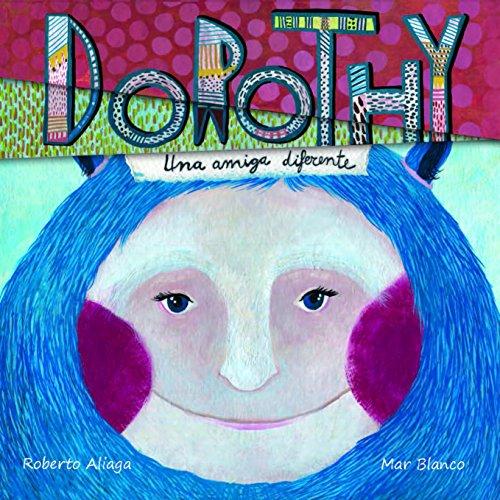 Dorothy: Una amiga diferente por Roberto Aliaga