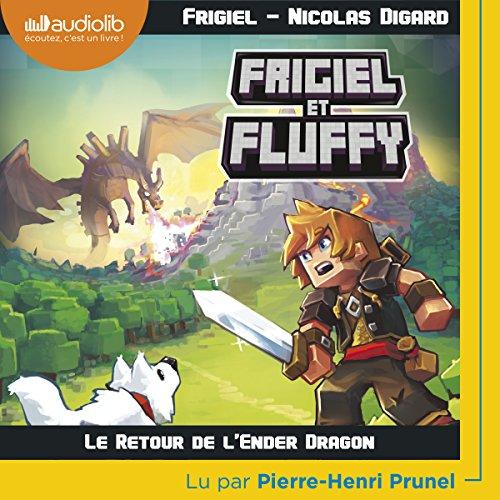 Le retour de l'Ender Dragon (Frigiel et Fluffy 1)
