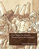 Image de Von Tizian bis Tiepolo. Venezianische Zeichnungen des 15.-18. Jahrhunderts