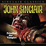 John Sinclair Classics - Folge 6 : Friedhof der Vampire