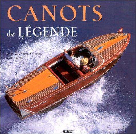 Canots de Légende par James-W Oglivie-Knowles, Justus Hayes