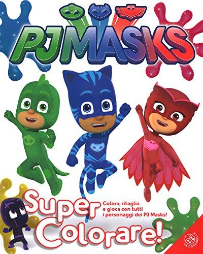 Super colorare! Pj Masks. Ediz. illustrata