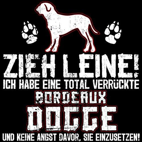 Fashionalarm Herren T-Shirt - Zieh Leine - verrückte Bordeaux Dogge   Fun Shirt Spruch lustige Geschenk Idee Herrchen Hunde Besitzer Rasse Hund Schwarz