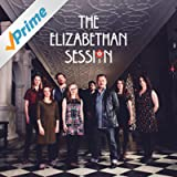 The Elizabethan Session