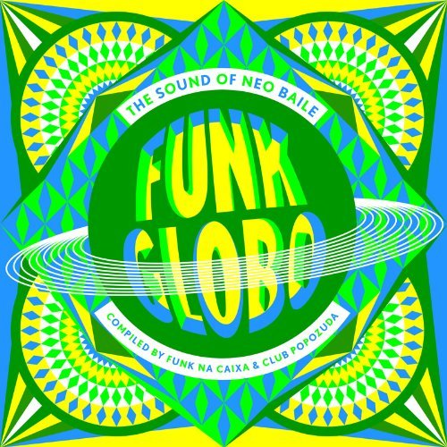 FUNK GLOBO THE SOUND OF NEO BAILE by Various Artists - Amazon Musica (CD e Vinili)