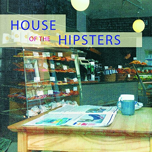 House of the Hipsters (Trendy Deep House Music)