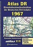 ATLAS DR 1967- Eisenbahnstreckenlexikon der Deutschen Reichsbahn: EISENBAHN-VERKEHRSKARTE - Gesamtes Eisenbahnnetz der Deutschen Demokratischen Republik [DDR]