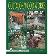 Outdoor Wood Works: With Complete Plans for Ten Projects