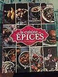 La cuisine des épices. 100 recettes
