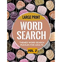 Large Print Word Search Vol. 2: Themed Wordsearch Puzzles for Adults: Volume 2 (Word Search Large Print Books)