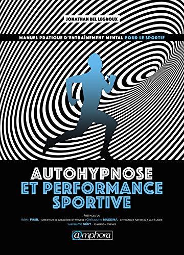 Autohypnose et performance sportive par Jonathan Bel Legroux