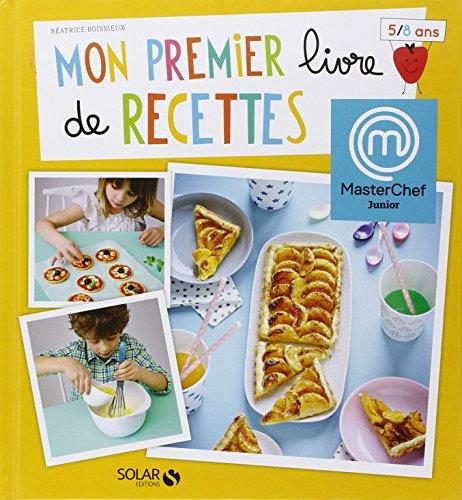 Mon premier livre de recettes Masterchef par Chloé CHAUVEAU