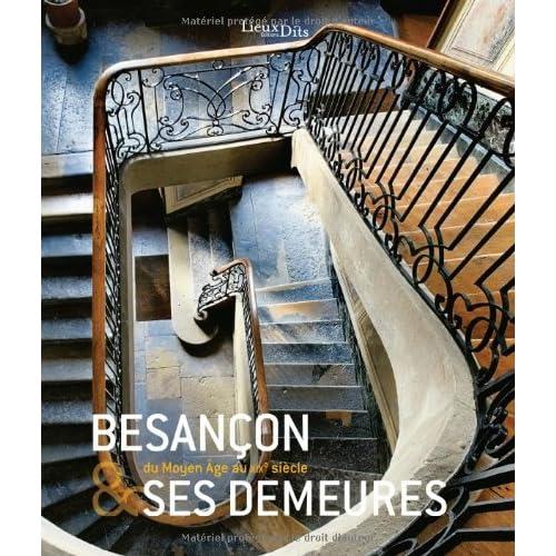 Besançon & ses demeures du Moyen-age au XIXe Siecle