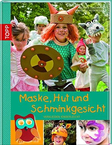 Maske, Hut und Schminkgesicht: Verkleiden (Schminken Mädchen Ideen)