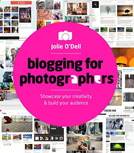 Blogging for Photographers: Showcase Your Creativity & Build Your Audience (English Edition)