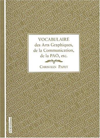 Vocabulaire des arts graphiques, de la communication, de la PAO, etc. par Christian Paput