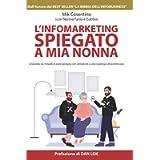 L'Infomarketing spiegato a mia nonna: L'industria da miliardi di euro spiegato con semplicità a una casalinga…