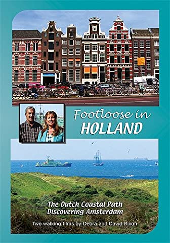 FOOTLOOSE IN HOLLAND - Coast Path & Amsterdam