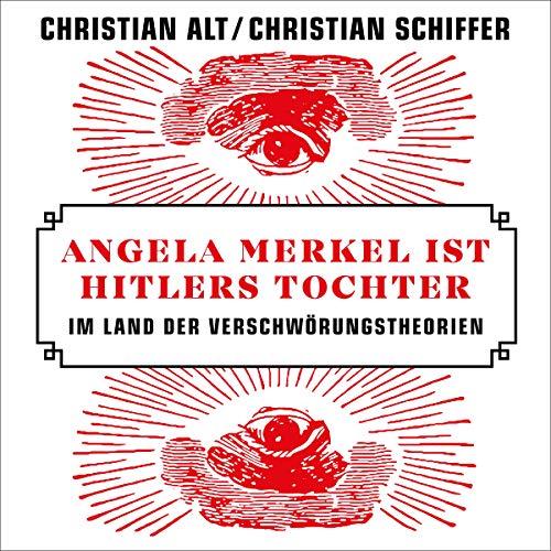 Buchseite und Rezensionen zu 'Angela Merkel ist Hitlers Tochter: Im Land der Verschwörungstheorien' von Christian Schiffer