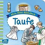 Mein Mini-Bilderbuch: Taufe (Mini-Bilderbuch Glaubenswelt)