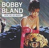 "Songtexte von Bobby ""Blue"" Bland - Here We Go Again"