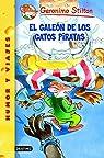 El galeón de los Gatos Piratas: Geronimo Stilton 8: 1 par Stilton