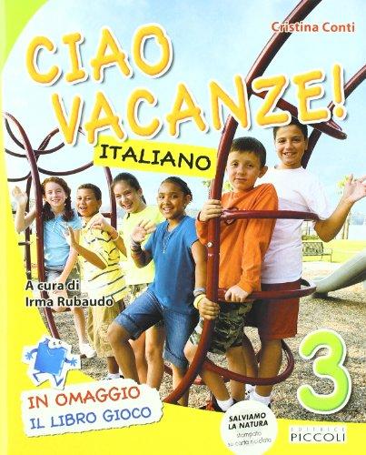 Ciao vacanze! Italiano. Per la 3 classe elementare