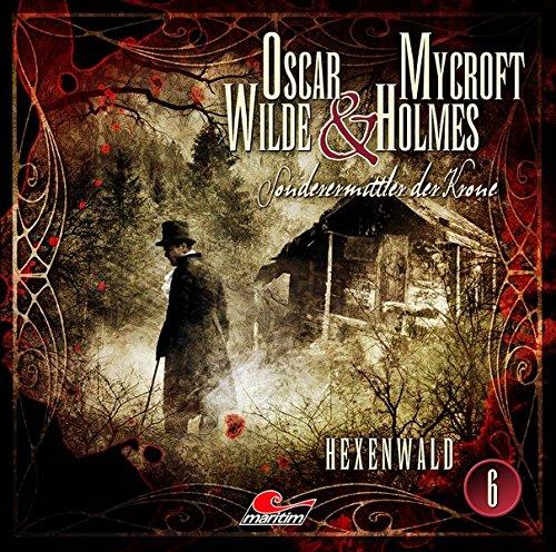 Oscar Wilde & Mycroft Holmes - Folge 06: Hexenwald. Sonderermittler der Krone.