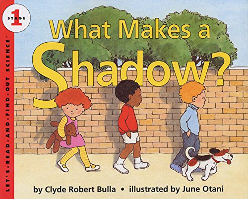 What Makes a Shadow? (Let's Read-and-find-out Science, Stage 1) por Clyde Robert Bulla