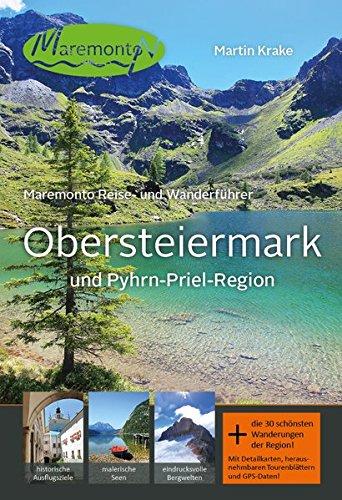 Maremonto Reise- und Wanderführer: Obersteiermark und Pyhrn-Priel-Region