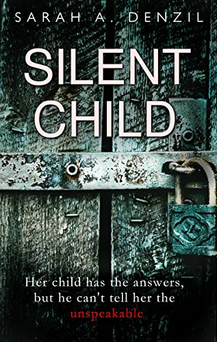Sarah A. Denzil - Silent Child Audiobook Free Online