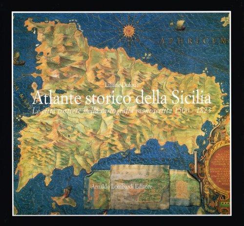 Atlante storico della Sicilia. Le città costiere nella cartografia manoscritta 1500-1823 par Liliane Dufour