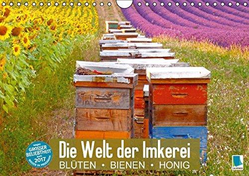 Preisvergleich Produktbild Die Welt der Imkerei: Blüten, Bienen, Honig (Wandkalender 2017 DIN A4 quer): Honig: Essbares Gold (Monatskalender, 14 Seiten) (CALVENDO Wissen)