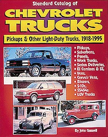 Standard Catalog of Chevrolet Light-Duty Trucks 1918-1995: Pickups & Other Light-Duty Trucks, 1918-1995