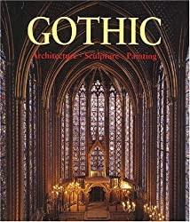 Gothic Age: Architecture Sculpture Painting