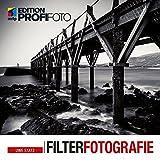 Filterfotografie: Inklusive einer Postkarte mit ND-Filter-Belichtungszeiten zum Nachschlagen (mitp Edition ProfiFoto) - Uwe Statz