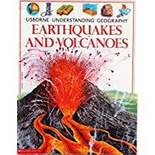 Earthquakes and Volcanoes (Usborne Understanding Geography) by Fiona Watt (1993-08-01)