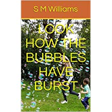 Look How The Bubbles Have Burst (English Edition)