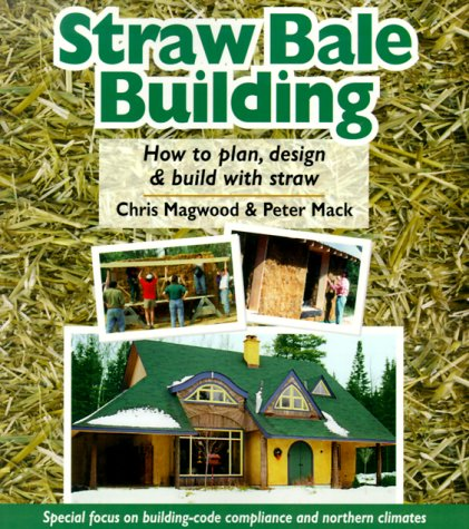 Straw Bale Building: How to plan, design and build with straw