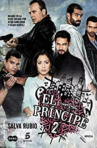 El Príncipe 2: Basada en la serie creada por Aitor Gabilondo y César Benítez par Salva Rubio