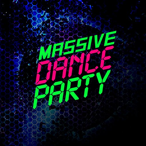 Massive Dance Party Hits [2016]