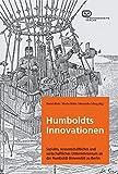 Humboldts Innovationen: Soziales, wissenschaftliches und wirtschaftliches Unternehmertum an der Humboldt-Universität zu Berl -