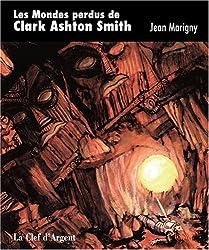 Les Mondes perdus de Clark Ashton Smith