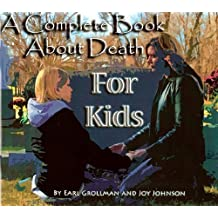 A Complete Book about Death for Kids by Earl A. Grollman (2006-01-01)