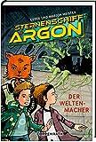 Sternenschiff Argon (Bd. 3): Der Weltenmacher