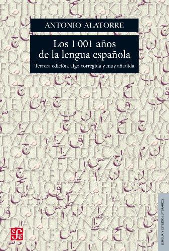 Los 1001 años de la lengua española (LENGUA Y ESTUDIOS LITERARIOS nº 9) por Antonio Alatorre Chávez